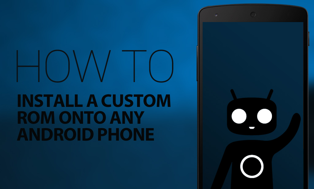 How to Install Custom ROMs in Rooted Android Device